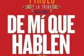 """Pirulo Y La Tribu estrena su nuevo sencillo """"De Mi Que Hablen"""""""