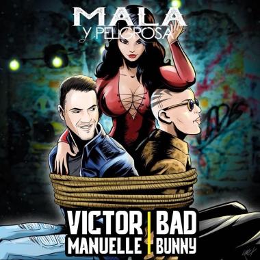 """Victor Manuelle & Bad Bunny llegan con una """"Mala y Peligrosa"""""""